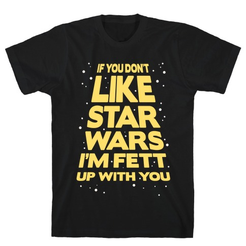 Don't Like Star Wars T-Shirt