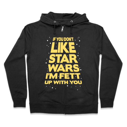 Don't Like Star Wars Zip Hoodie