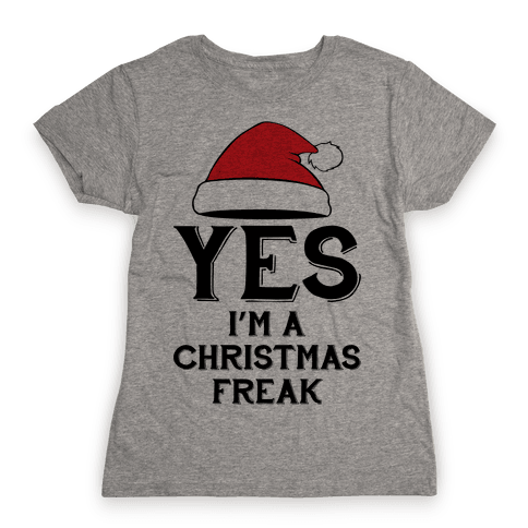 Christmas Freak Womens T-Shirt