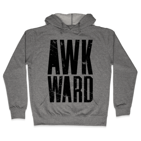 Awkward Hooded Sweatshirt