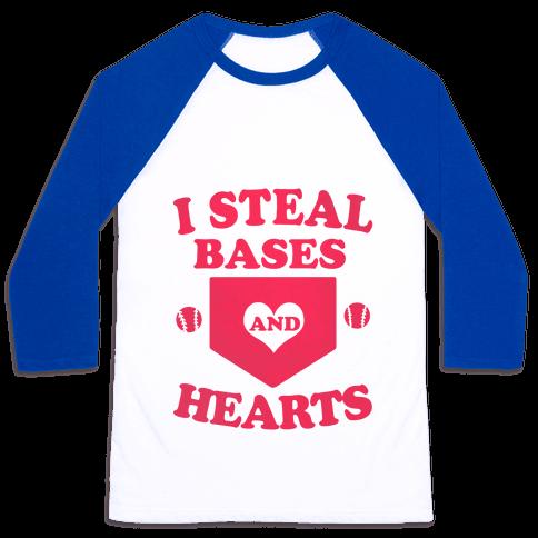 I Steal Bases (and Hearts) Baseball Tee