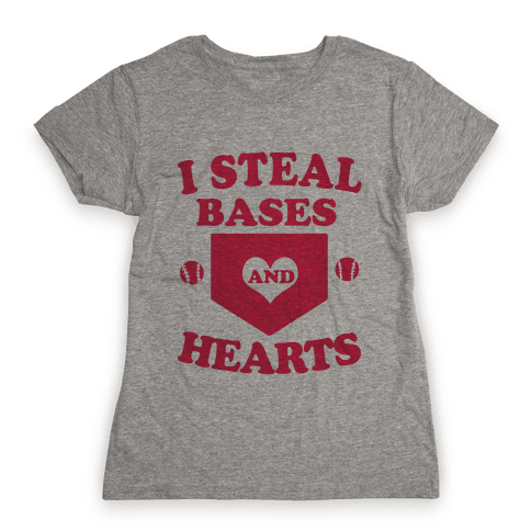 I Steal Bases (and Hearts) Womens T-Shirt