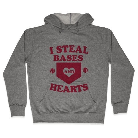 I Steal Bases (and Hearts) Hooded Sweatshirt