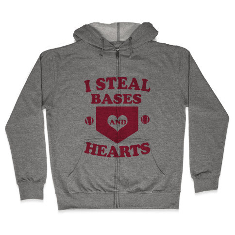 I Steal Bases (and Hearts) Zip Hoodie