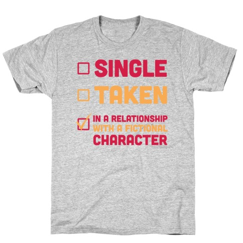 Dating A Fictional Character Mens T-Shirt