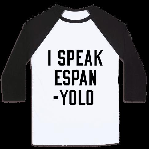 I Speak Espanyolo Baseball Tee