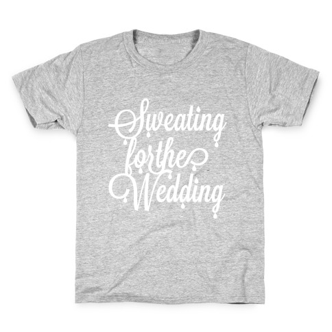 Sweating for the Wedding Kids T-Shirt