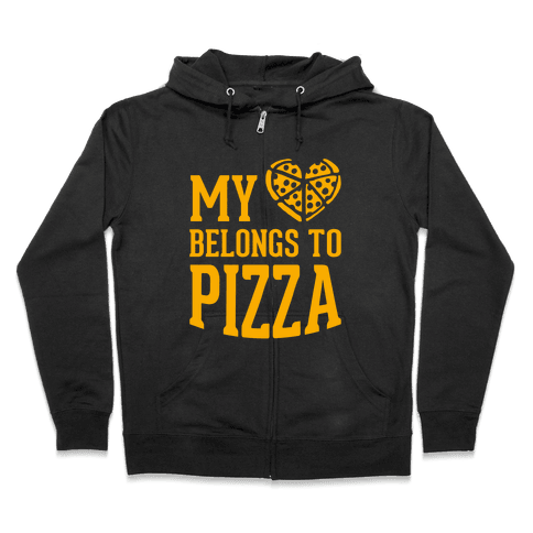 My Heart Belongs To Pizza Zip Hoodie
