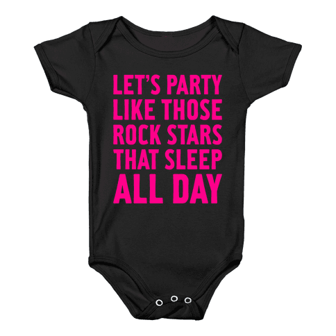 Let's Party Like Those Rock Stars Baby Onesy