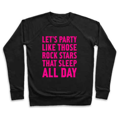 Let's Party Like Those Rock Stars Pullover