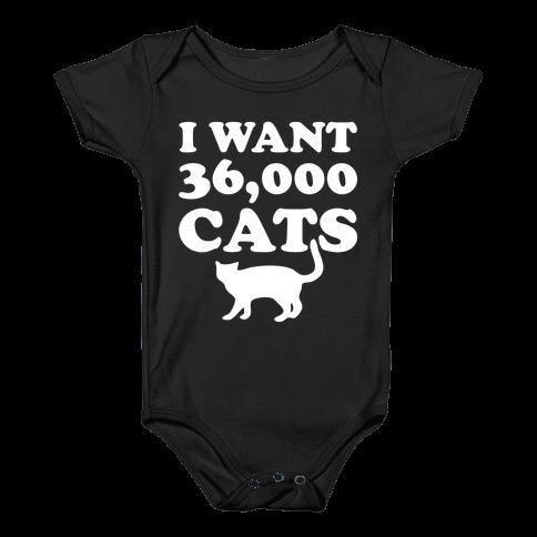I Want 36,000 Cats Baby Onesy