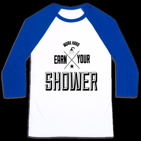 Earn Your Shower Baseball Tee