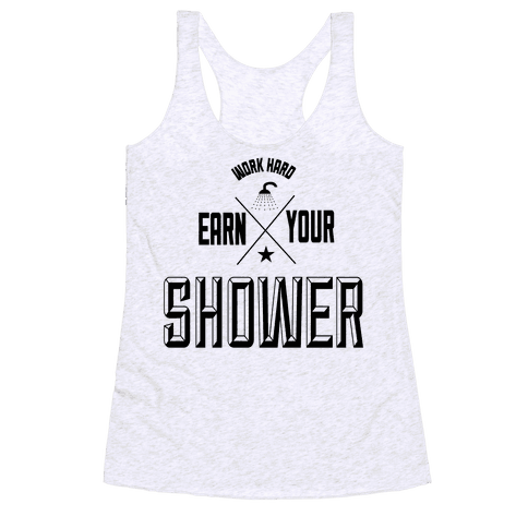 Earn Your Shower Racerback Tank Top