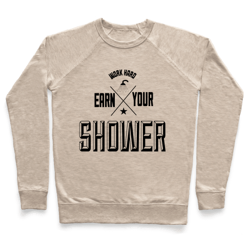 Earn Your Shower Pullover