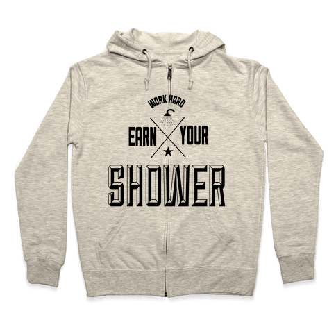 Earn Your Shower Zip Hoodie