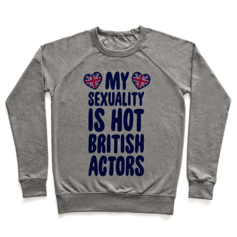 My Sexuality Is Hot British Actors Pullover