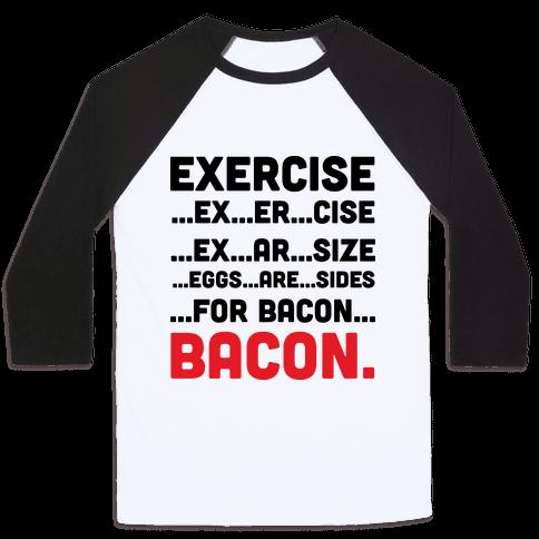 Exercise and Bacon Baseball Tee