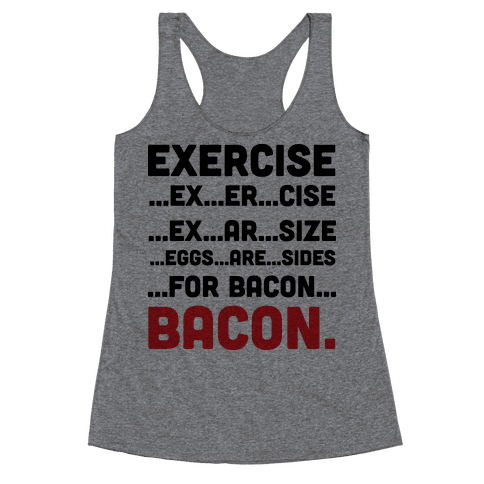 Exercise and Bacon Racerback Tank Top