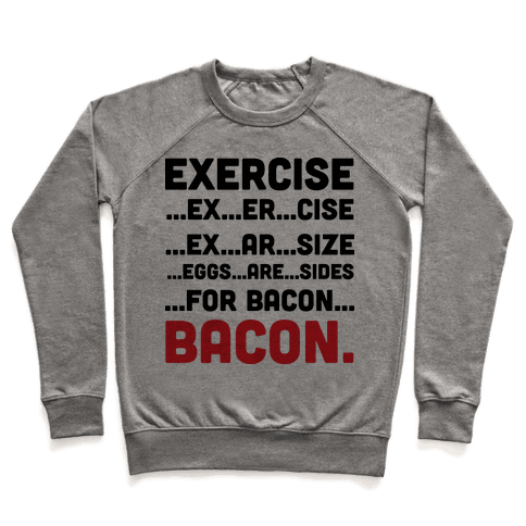 Exercise and Bacon Pullover