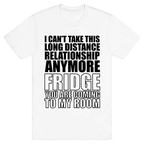 I Can't Take This Long Distance Relationship Anymore Mens T-Shirt