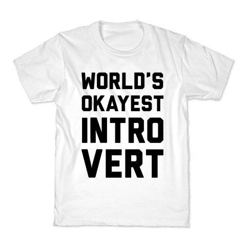 World's Okayest Introvert Kids T-Shirt