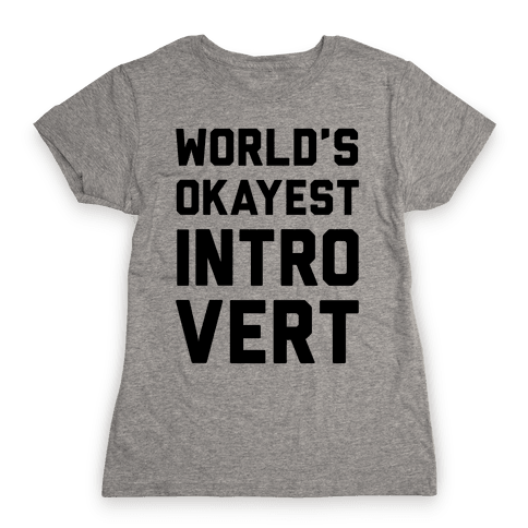 World's Okayest Introvert Womens T-Shirt
