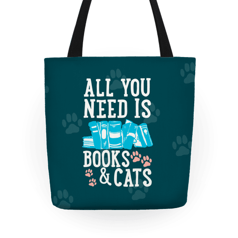 All you Need Is Books And Cats Tote