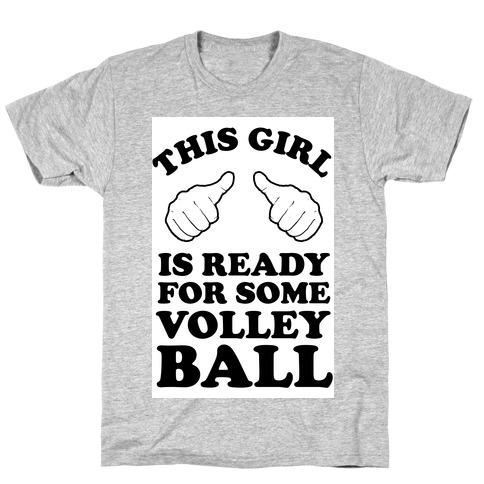 This Girl Is Ready For Some Volleyball T-Shirt