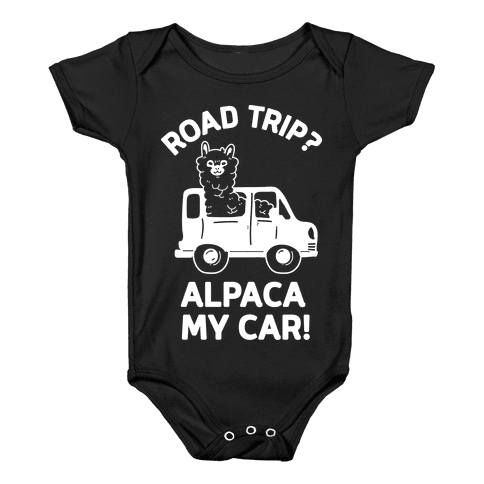 Road Trip? Alpaca My Car! Baby Onesy