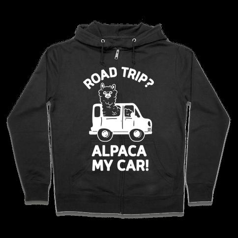 Road Trip? Alpaca My Car! Zip Hoodie