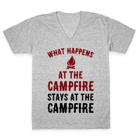 What Happens At The Campfire Stays At The Campfire V-Neck Tee Shirt
