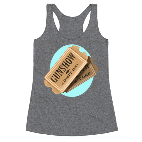 One Ticket to the gun show, please (Tank) Racerback Tank Top