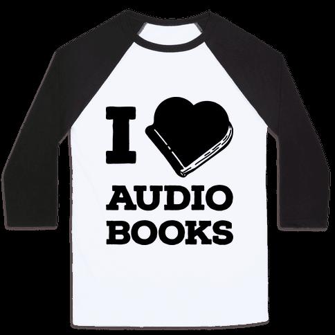 I Love Audio Books Baseball Tee