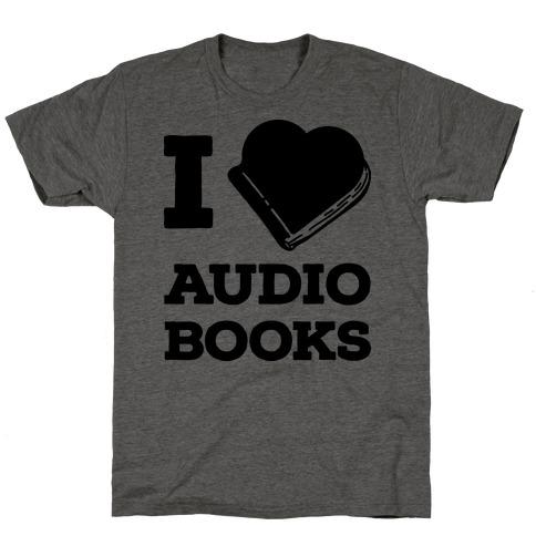 I Love Audio Books T-Shirt