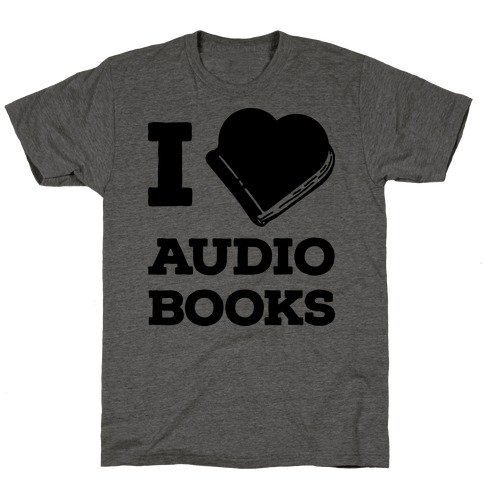 I Love Audio Books T-Shirt
