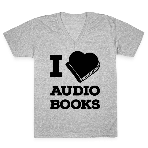 I Love Audio Books V-Neck Tee Shirt