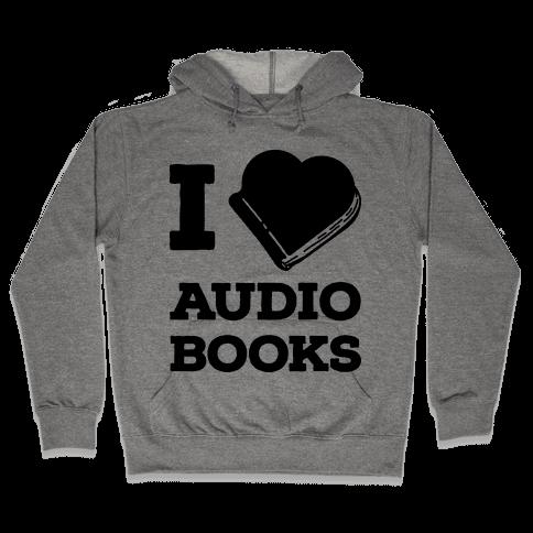 I Love Audio Books Hooded Sweatshirt