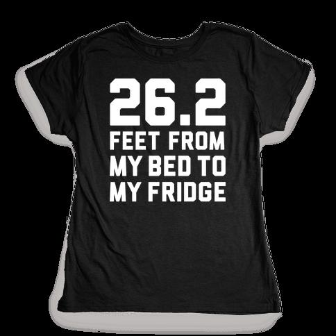 Bed To Fridge Womens T-Shirt