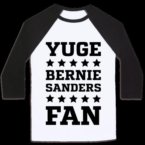 Yuge Bernie Sanders Fan Baseball Tee