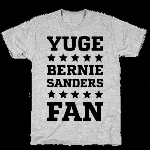 Yuge Bernie Sanders Fan Mens T-Shirt