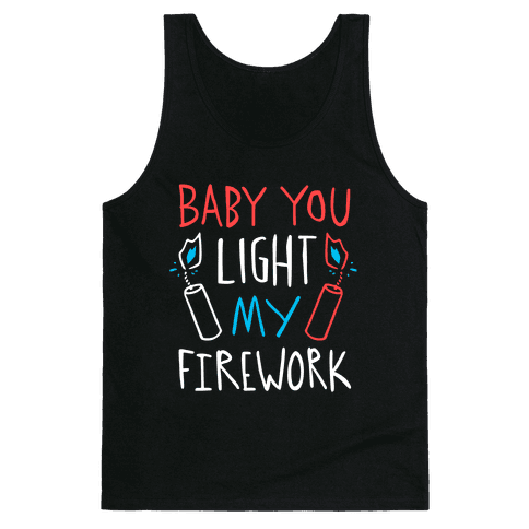 Baby You Light My Firework Tank Top