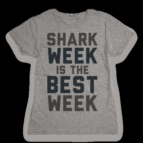 Shark Week Is The Best Week Womens T-Shirt