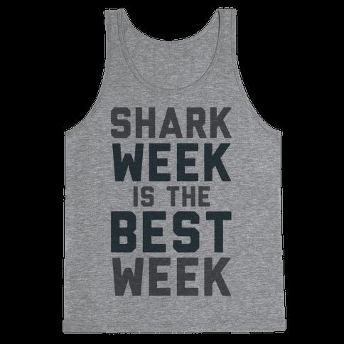Shark Week Is The Best Week Tank Top