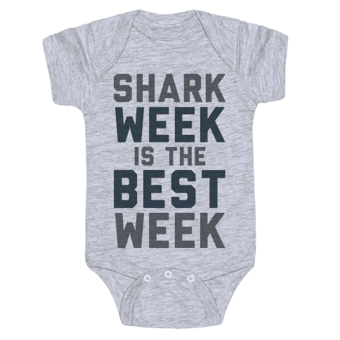 Shark Week Is The Best Week Baby Onesy