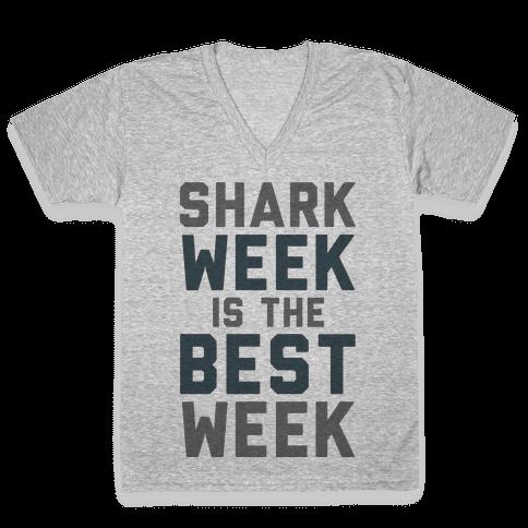 Shark Week Is The Best Week V-Neck Tee Shirt