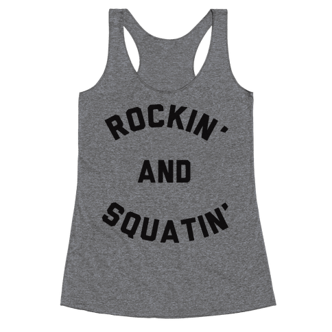 Rockin' And Squatin' Racerback Tank Top