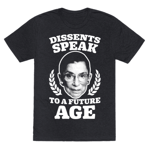 Dissents Speak To A Future Age