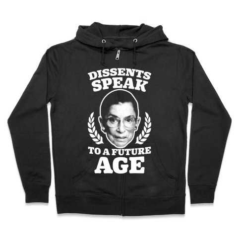 Dissents Speak To A Future Age Zip Hoodie