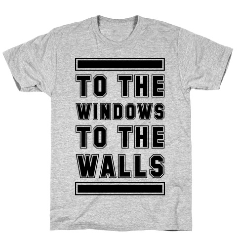 To the Window To the Wall T-Shirt