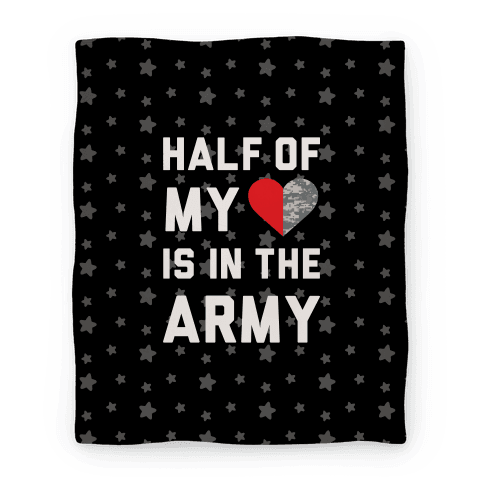 Half My Heart Is In The Army Blanket